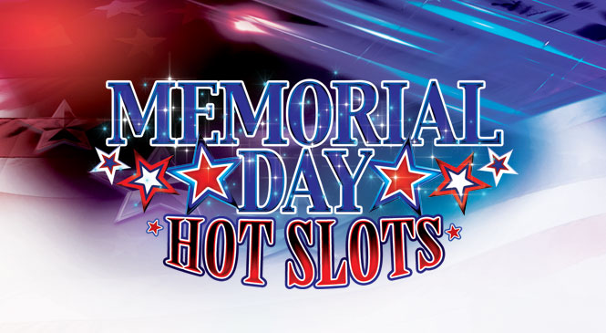 Memorial Day Hot Slots web